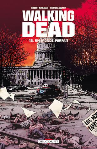Un monde parfait (Walking Dead, #12)