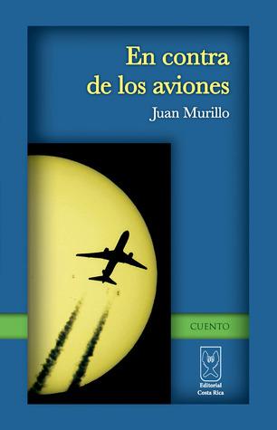 En contra de los aviones  by  Juan Murillo
