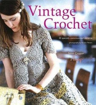 Vintage Crochet: 30 Specially Commissioned Patterns Susan Cropper
