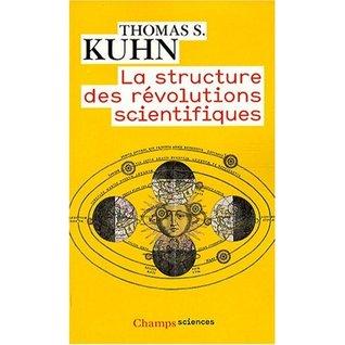 La Structure des Révolutions Scientifiques - T.S. Kuhn - Champs Flammarion