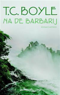 Na de barbarij  by  T.C. Boyle