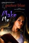 Make Me (Demon Underground, #4)