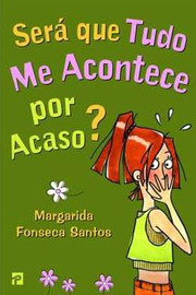 Será que Tudo Me Acontece por Acaso?  by  Margarida Fonseca Santos