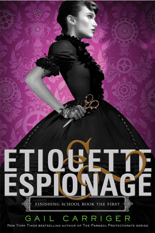 Book Review: Gail Carriger's Etiquette & Espionage