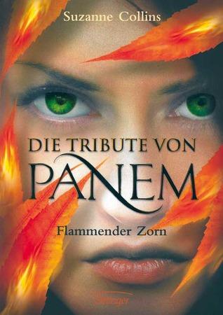 Flammender Zorn (Die Tribute von Panem, #3)  by  Suzanne Collins