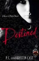Destined (House of Night #9) – P.C. Cast & Kristin Cast