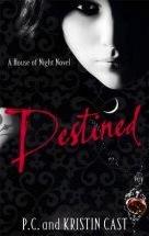 Destined (House of Night #9) – P.C. Cast & Kristin Cast