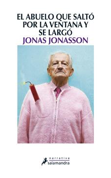 Reseña: El abuelo que saltó por la ventana y se largó - Jonas Jonasson