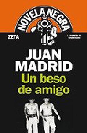 Un beso de amigo Juan Madrid