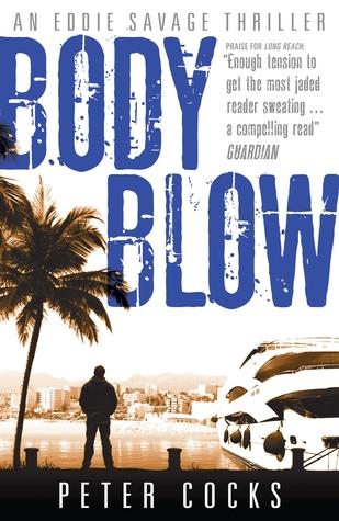 Body Blow (Eddie Savage #2)  by  Peter Cocks
