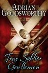 True Soldier Gentlemen (Napoleonic Wars, #1)
