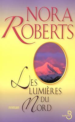 Les Lumières Du Nord  by  Nora Roberts