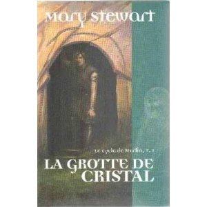 La Grotte de cristal (Le Cycle de Merlin, #1) (Arthurian Saga, #1)  by  Mary Stewart