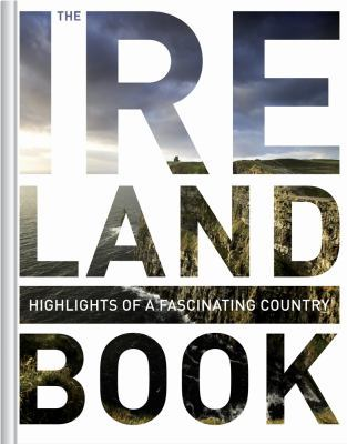 The Ireland book: highlights of a fascinating country Monaco Books