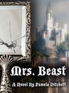 Mrs. Beast: A Novel