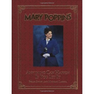 Mary Poppins: Anything Can Happen If You Let It  by  Brian Sibley