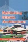 Rethinking Islamic Architecture