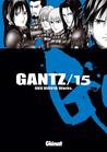 Gantz /15 by Hiroya Oku