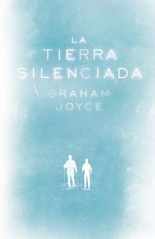 La tierra silenciada (2010) by Graham Joyce