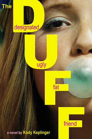 The Duff (Designated Ugly Fat Friend) (The DUFF #1)