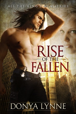 Rise of the Fallen (All the King's Men, #1)