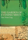 The Garden of Evening Mists by Twan Eng Tan