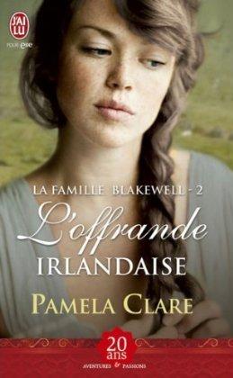 La famille Blakewell - Tome 2 : L'offrande Irlandaise de Pamela Clare 12452151