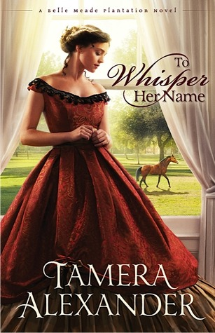 To Whisper Her Name (Belle Meade Plantation, #1)