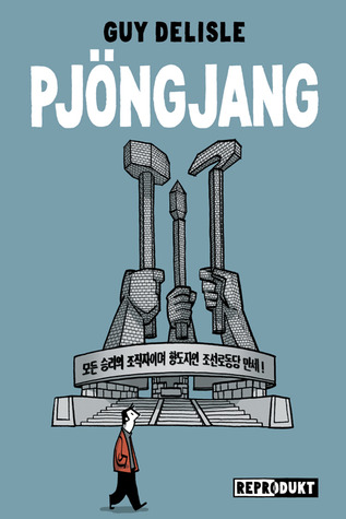 Pjöngjang  by  Guy Delisle