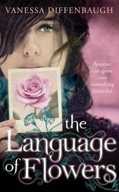 The Language of Flowers by Vanessa Diffenbaugh book cover image