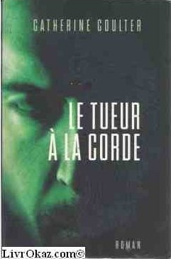 Le Tueur A La Corde  by  Catherine Coulter