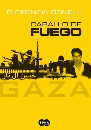 Caballo de Fuego: Gaza (Caballo de Fuego, #3)