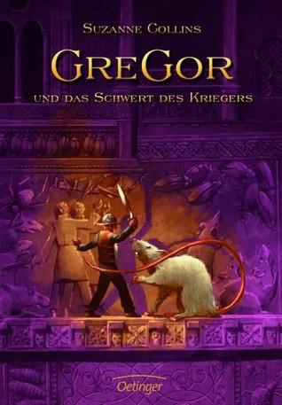 Gregor und das Schwert des Kriegers (Underland Chronicles, #5)