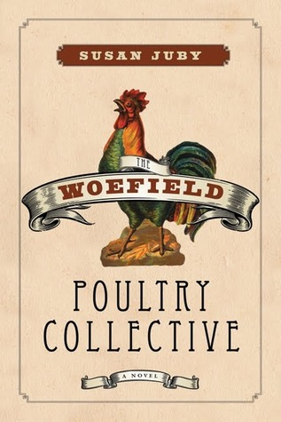 The Woefield Poultry Collective Susan Juby