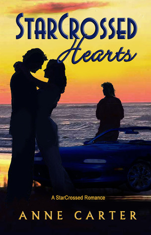 StarCrossed Hearts (StarCrossed Romance, #1)  by  Anne  Carter