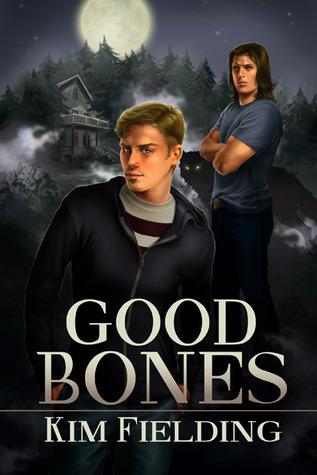 Good Bones (2012) by Kim Fielding