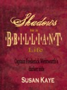 Shadows in a Brilliant Life