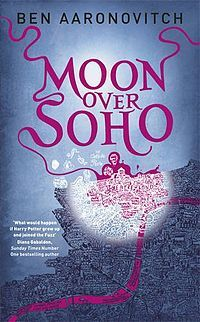 Book Review: Ben Aaronovitch's Moon Over Soho