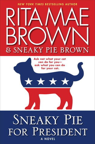 Sneaky Pie for President: A Mrs. Murphy Mystery