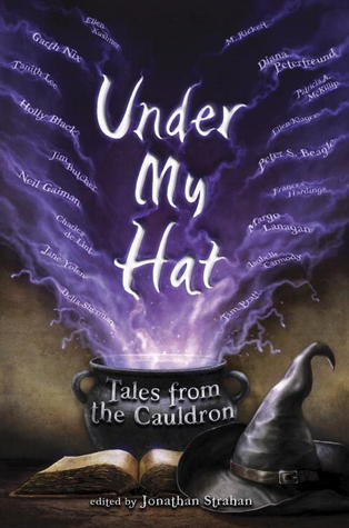 Book Review: Jonathan Strahan's Under My Hat: Tales from the Cauldron