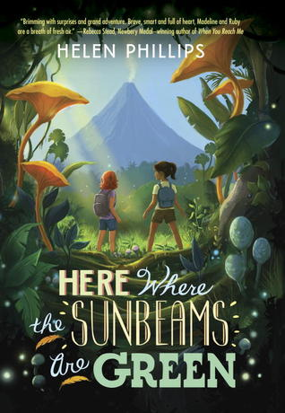 Review and Content Advisory for Here Where the Sunbeams are Green by Helen Phillips