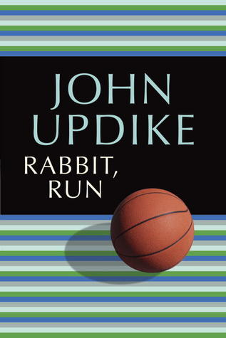 Rabbit, Run (Rabbit Angstrom, #1) - John Updike