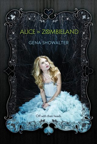 Alice In Zombieland (White Rabbit Chronicles #1) by Gena Showalter | Review
