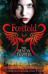 Foretold (The Demon Trappers, #4)