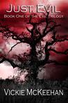Just Evil (Evil Secrets Trilogy, #1)