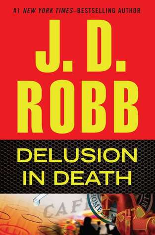 Book Review: J.D. Robb's Delusion in Death