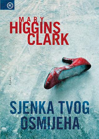 Sjenka tvog osmijeha  by  Mary Higgins Clark