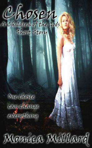Chosen - A Children of the Gods Short Story  by  Monica Millard