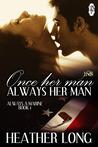 Once Her Man, Always Her Man (Always a Marine, #1; 1Night Stand, #99)