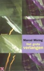 Het grote verlangen  by  Marcel Möring